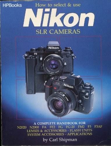 9780912656779: How to Select and Use Nikon and Nikormat Single Lens Reflex Cameras
