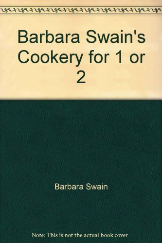 9780912656960: Barbara Swain's Cookery for 1 or 2