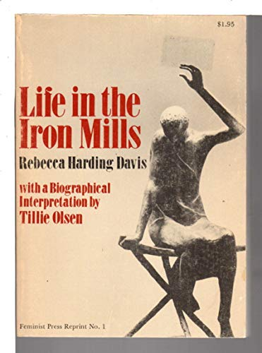 life in the iron mills Rebecca harding davis  brief biographical sketch and contexts for life in the iron mills from the public media foundation.