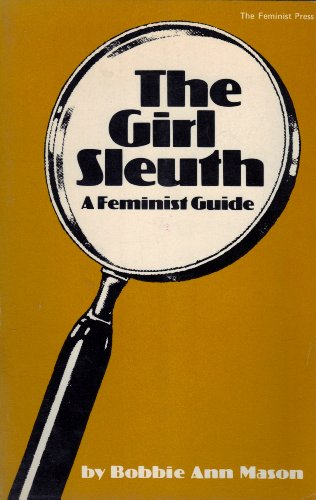 The Girl Sleuth a Feminist Guide ----SIGNED----: Mason, Bobbie Ann