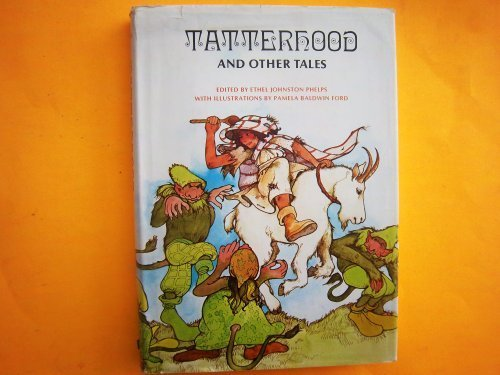 Tatterhood and other tales: Stories of magic: Ethel J. Phelps,