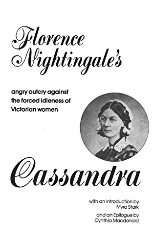 Cassandra: Florence Nightingale's Angry Outcry Against the: Florence Nightingale; Cynthia
