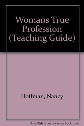 "9780912670829: Teaching Guide to Accompany Woman's ""True"" Profession: Voices from the History of Teaching"