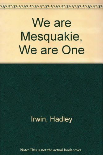 9780912670850: We Are Mesquakie, We Are One