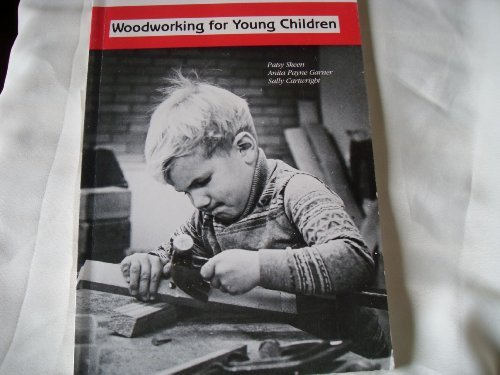9780912674858: Woodworking for Young Children