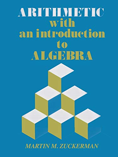 Arithmetic with an Introduction to Algebra (With: Martin M. Zuckerman