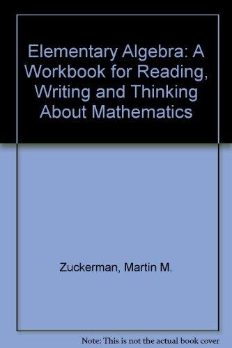 Elementary Algebra: A Workbook for Reading, Writing: Martin M. Zuckerman