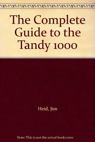 9780912677576: The Complete Guide to the Tandy 1000