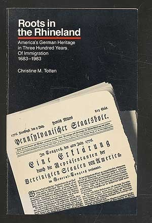 9780912685014: Roots in the Rhineland: America's German heritage in three hundred years of immigration, 1683-1983