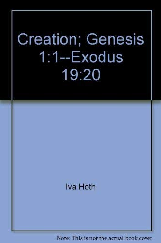 CREATION - the Picture BIBLE for All Ages; (Volume 1; Genesis 1 to Exodus 19); Illustrated Classi...