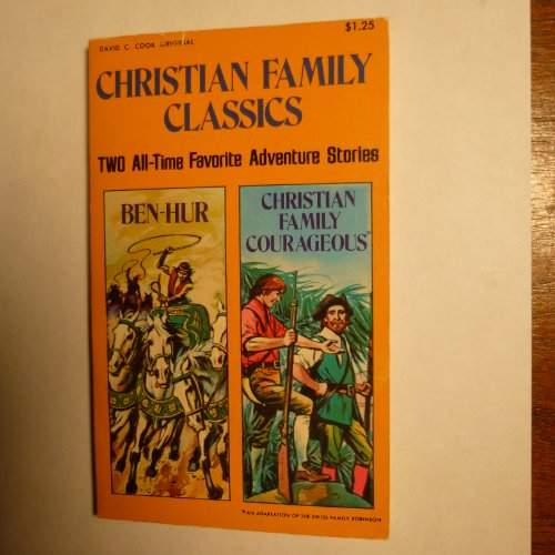 9780912692470: Christian Family Classics: Ben-Hur and Christian Family Courageous