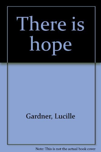 There is hope: Lucille Gardner