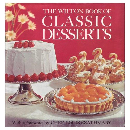 9780912696027: Book of Classic Desserts