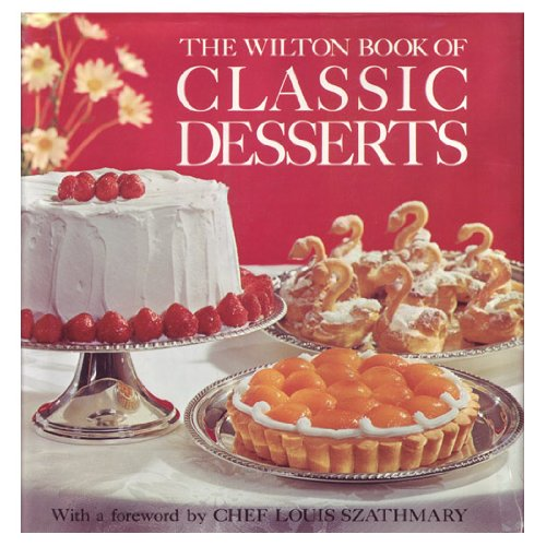 9780912696027: The Wilton Book of Classic Desserts