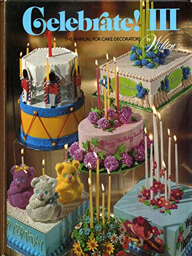 Celebrate III the Annual for Cake Decora: Sullivan, Eugene