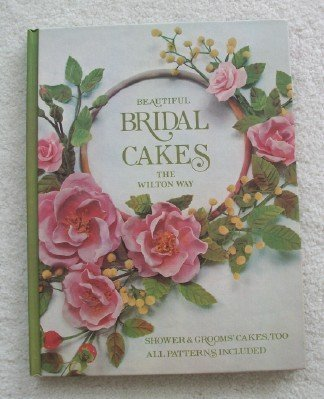 9780912696126: Beautiful Bridal Cakes: The Wilton Way/908-117