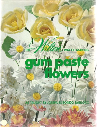 9780912696195: The Wilton Way of Making Gum Paste Flowers