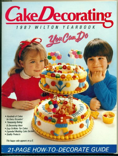 9780912696379: Cake Decorating 1987 Wilton Yearbook You Can Do