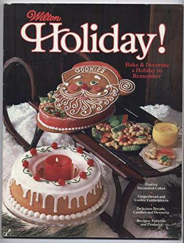 Wilton Holiday!: Bake & Decorate a Holiday: Enterprises, Wilton