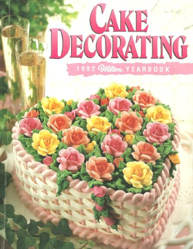 9780912696485: Wilton Cake Decorating Yearbook 1992