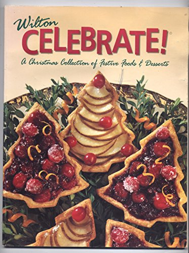 9780912696515: Celebrate! Christmas Collection Of Festive Foods & Desserts