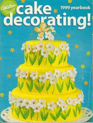 9780912696546: Wilton Cake Decorating: 1999 Yearbook
