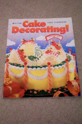 9780912696751: Wilton 1993 Cake Decorating Yearbook