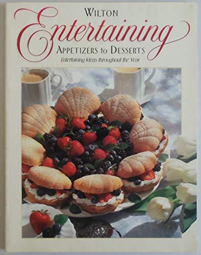 Wilton ENTERTAINING: Appetizers to Desserts: Wilton