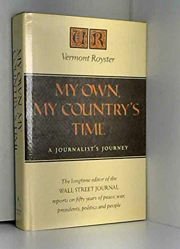 9780912697024: My Own, My Country's Time: A Journalist's Journey