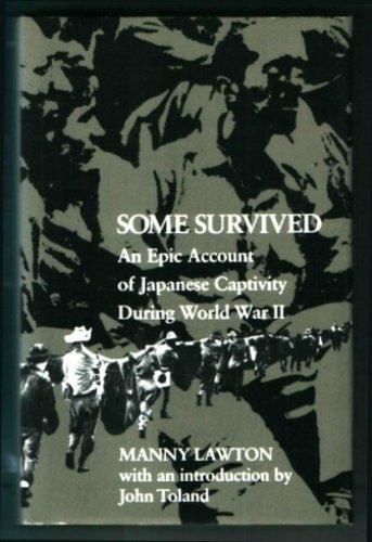 9780912697130: Some Survived: An Epic Account of Japanese Captivity During World War II