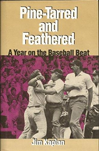 PINE-TARRED & FEATHERED: A Year on the Baseball Beat