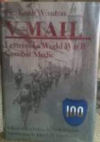 V-Mail: Letters of a World War II Combat Medic: Winston, Keith