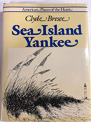 9780912697376: Sea Island Yankee (American Places of the Heart)