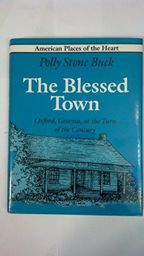9780912697383: The Blessed Town: Oxford, Georgia, at the Turn of the Century (American Places of the Heart)