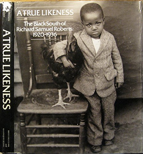 9780912697475: A true likeness: The black South of Richard Samuel Roberts, 1920-1936