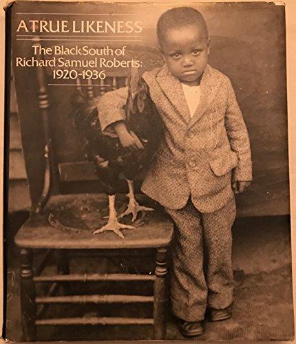 9780912697482: A True Likeness: The Black South of Richard Samuel Roberts 1920-1936
