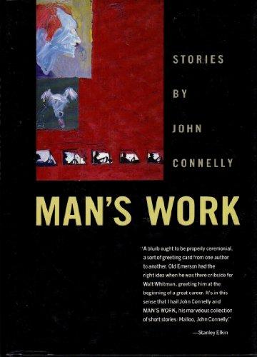 Man's Work (Bright Leaf Short Fiction): Connelly, John