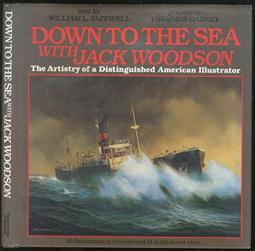 Down To the Sea With Jack Woodson. The Artistry of a Distinguished American Illustrator.: Tazewell,...