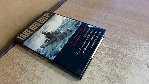 Take Her Deep: A Submarine Against Japan in World War II: I. J. Galantin