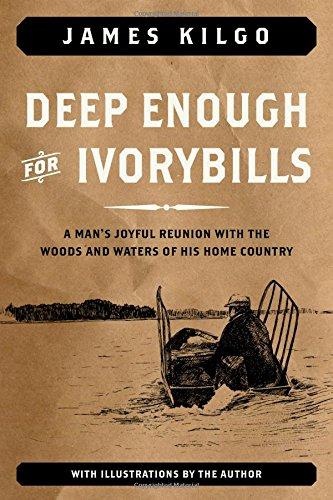 Deep Enough for Ivorybills: Kilgo, James