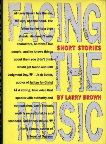 FACING THE MUSIC. Short Stories: Brown, Larry