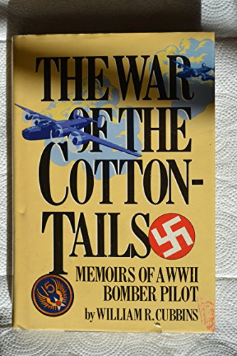 9780912697963: The War of the Cottontails: Memoirs of a WW II Bomber Pilot