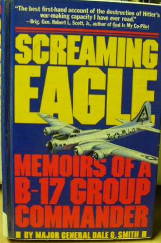 9780912697994: Screaming Eagle: Memoirs of a B-17 Group Commander