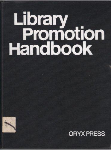 Library Promotion Handbook (A Neal-Schuman professional book): Marian S. Edsall