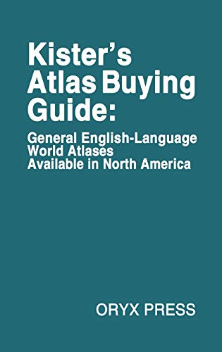 Kister's Atlas Buying Guide: General English-Language World Atlases Available in North America...