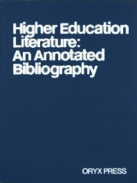 9780912700809: Higher Education Literature: An Annotated Bibliography