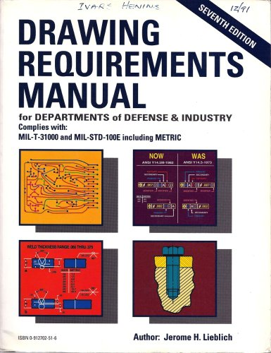 9780912702513: Drawing Requirements Manual for Departments of Defense & Industry: in Compliance with MIL-T-31000 and MIL-STD-100E