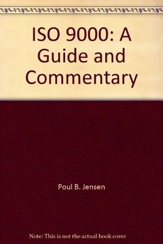 9780912702858: ISO 9000: A Guide and Commentary