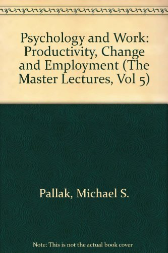 Psychology and Work: Productivity, Change, and Employment