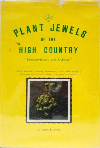 Plant Jewels of the High Country: sempervivums and Sedums,: Payne, Helen E.